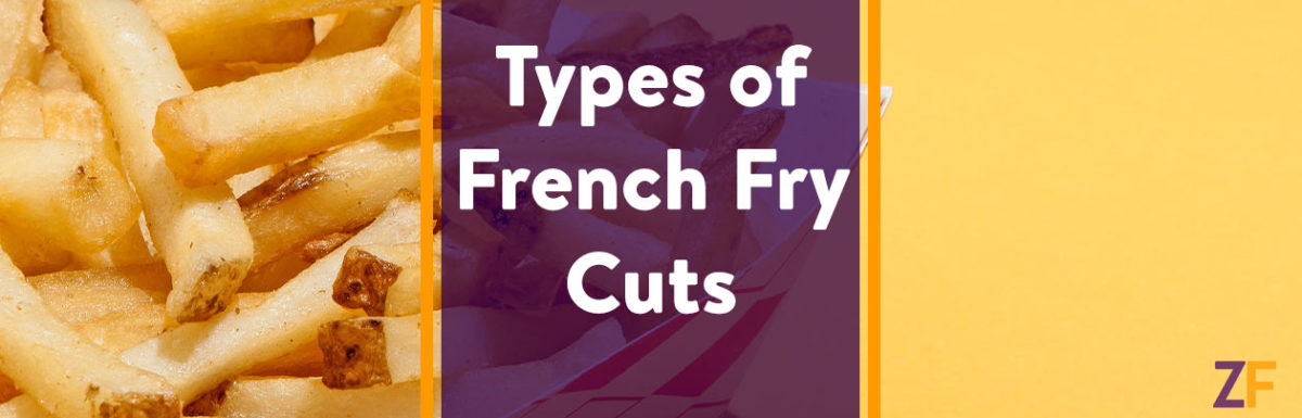 Types of French Fry Cuts
