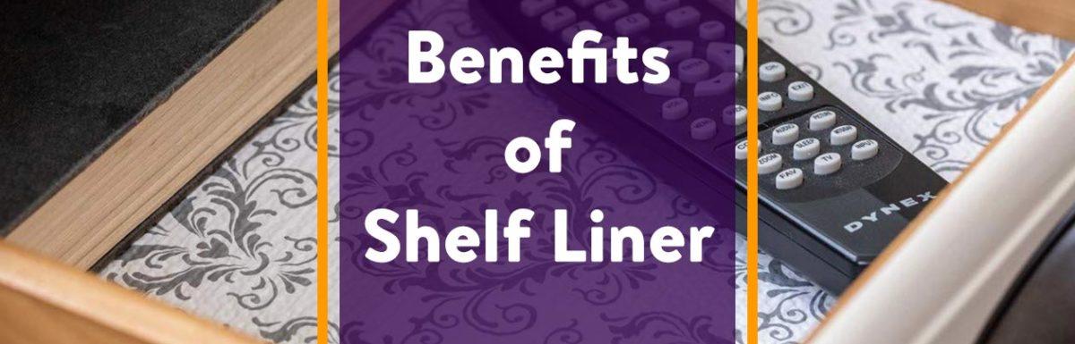 Benefits of Shelf Liner