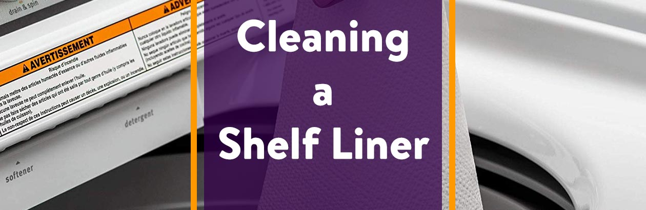 Cleaning a Shelf Liner