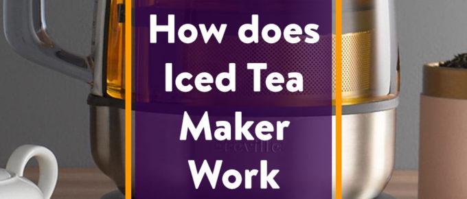 How does Iced Tea Maker Work