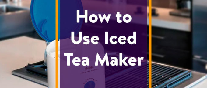 How to Use Iced Tea Maker