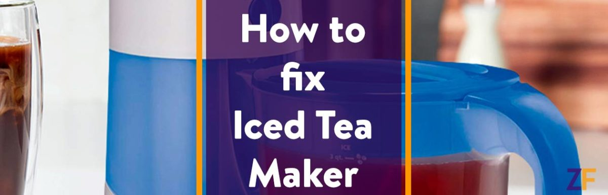 How to fix Iced Tea Maker