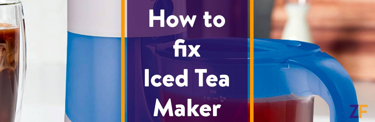 How to fix Iced Tea Maker