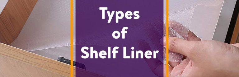 Types of Shelf Liner