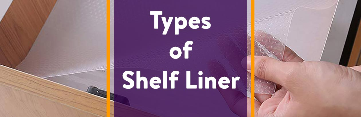 Types of Shelf Liner