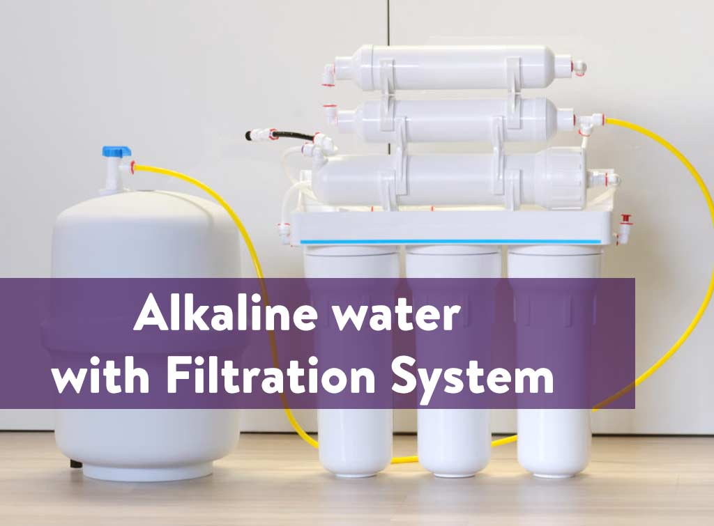 Alkaline water with Filtration system