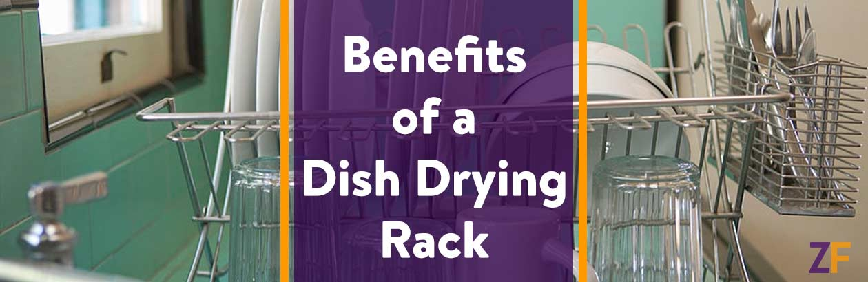 Benefits of a Dish Drying Rack