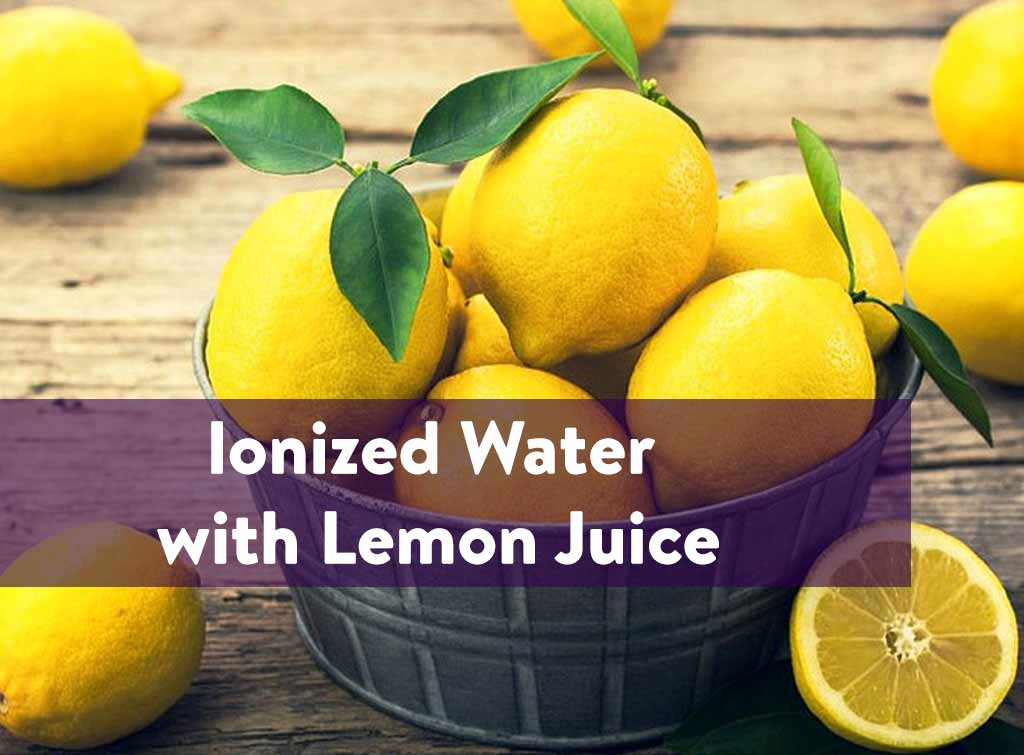 Ionized water with Lemon Juice