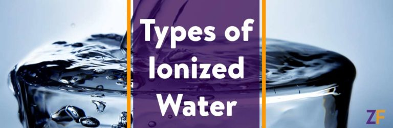 Types of Ionized Water