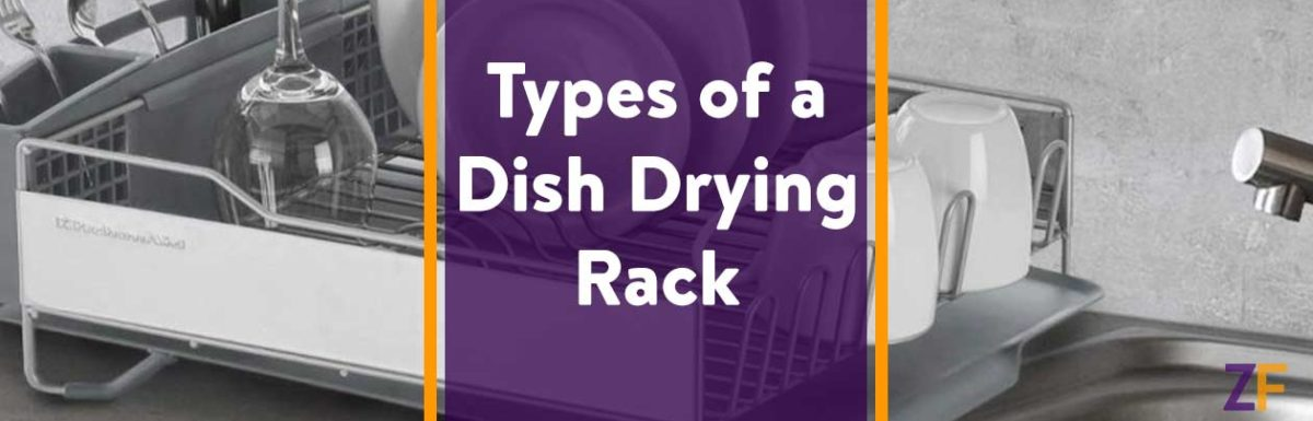 Types of a Dish Drying Rack