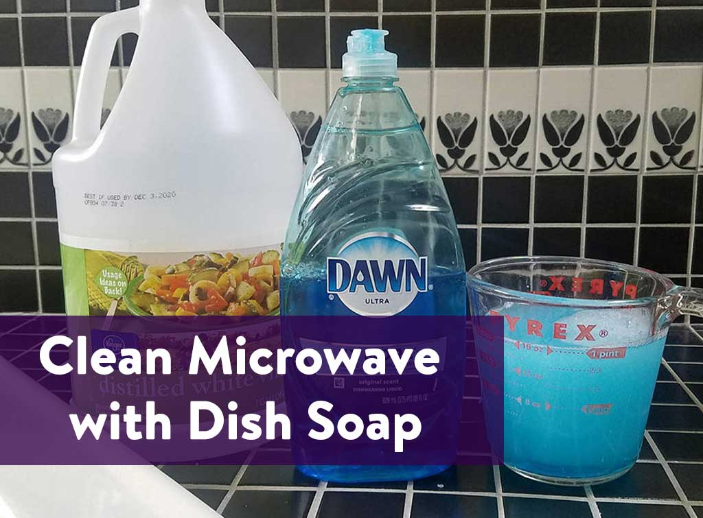 Clean Microwave with Dish Soap